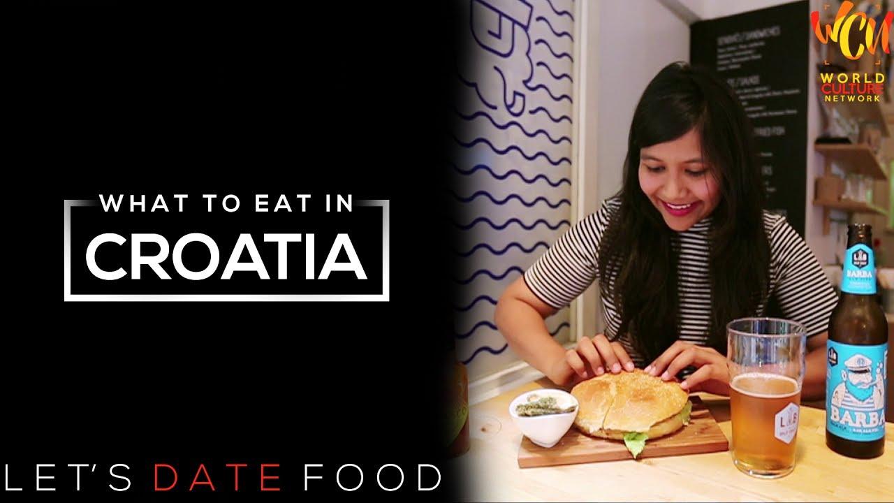 Croatia Food Guide | Let's Date Food